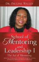 School of Mentoring and Leadership: Act of Mentoring I