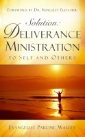 Solution: Deliverance Ministration to Self and Others