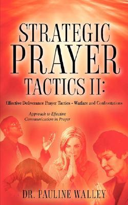 Strategic Prayer Tactics II: Effective Deliverance Prayer Tactics, Warfare And Confrontations (Red)