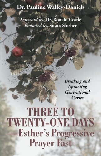 Three to Twenty-One Days Esther Progressive Fast (The New Book)