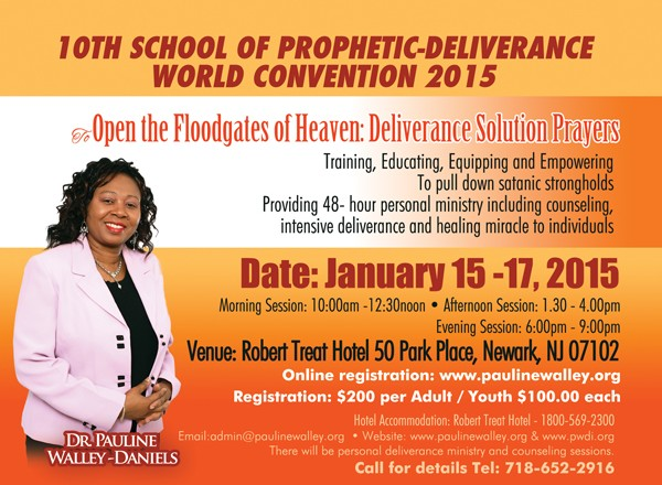 10th School of Prophetic-Deliverance World Convention 2015  To  Open the Floodgates of Heaven:  Deliverance Solution Prayers