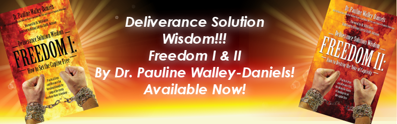 New Book! Deliverance Solution Wisdom Freedom I & II are Here!!!