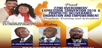 22nd OVERCOMERS EXPRESSION CONVENTION 2019 & PROPHETIC DELIVERANCE ORDINATIONN AND EMPOWERMENT